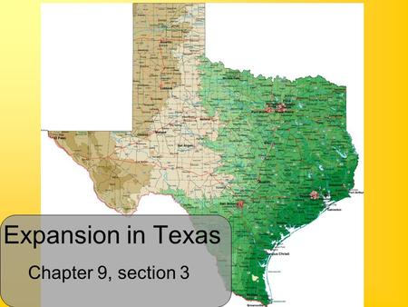 Chapter 9, section 3 Expansion in Texas. Main Idea / Key Terms Mexico offered land grants to American settlers, but conflict developed over religion and.