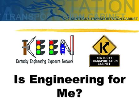 Is Engineering for Me? Engineers are problem solvers. → Use available technology to solve problems → Rely on creativity and academic skills → Use math,