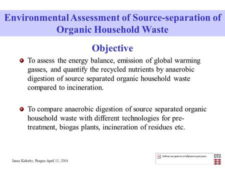 Objective To assess the energy balance, emission of global warming gasses, and quantify the recycled nutrients by anaerobic digestion of source separated.