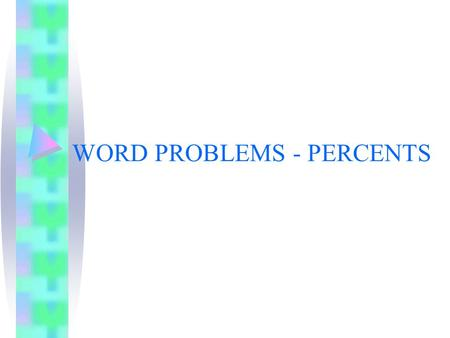 WORD PROBLEMS - PERCENTS