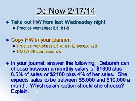 Do Now 2/17/14 Take out HW from last Wednesday night.
