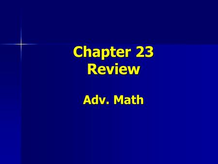 Chapter 23 Review Adv. Math. Find the % of the number. 75% of 120.