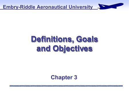 Definitions, Goals and Objectives