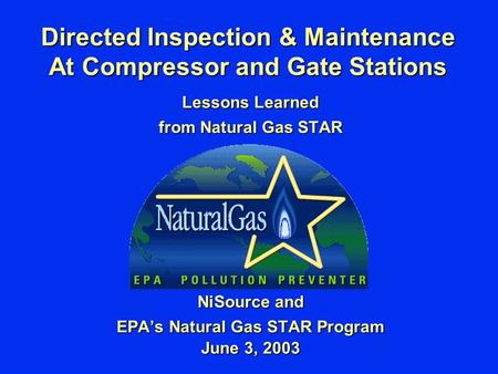 Directed Inspection & Maintenance At Compressor and Gate Stations