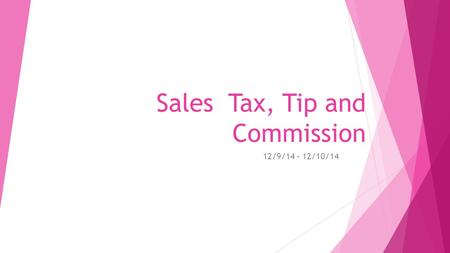 Sales Tax, Tip and Commission 12/9/14 – 12/10/14.