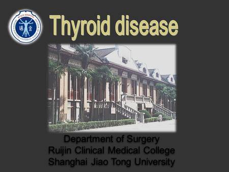 Department of Surgery Ruijin Clinical Medical College Shanghai Jiao Tong University.