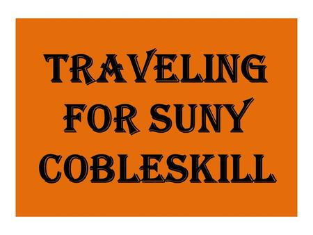 TRAVELING FOR SUNY COBLESKILL