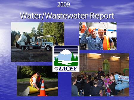 Water/Wastewater Report 2009. Water/Wastewater Operations Water/Wastewater operations is a section of the Public Works Division located at 1200 College.