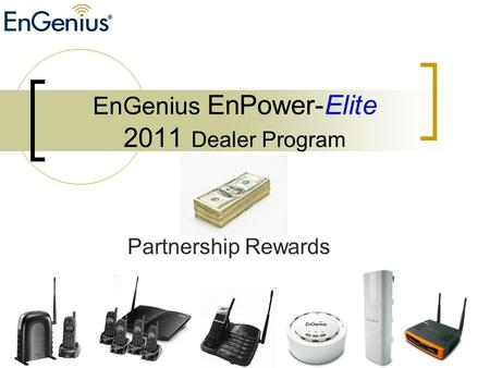 EnGenius EnPower-Elite 2011 Dealer Program Partnership Rewards.