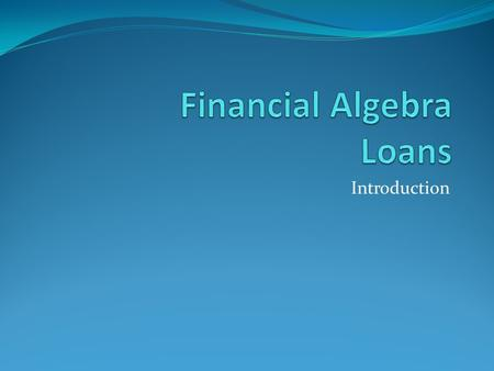 Financial Algebra Loans