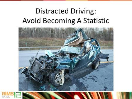 Distracted Driving: Avoid Becoming A Statistic. Distracted Driving Statistics In 2010, there were a total of 32,788 fatalities. (NHTSA) In 2009, 5,474.