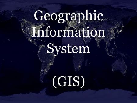 Geographic Information System (GIS). GIS: What is it? Any computer-based manipulation, analysis, or presentation of geographical data Common data for.