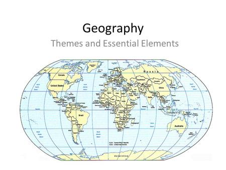 Geography Themes and Essential Elements. What is Geography? Geography is the study of everything on Earth, from rocks and rainfall to people and places.