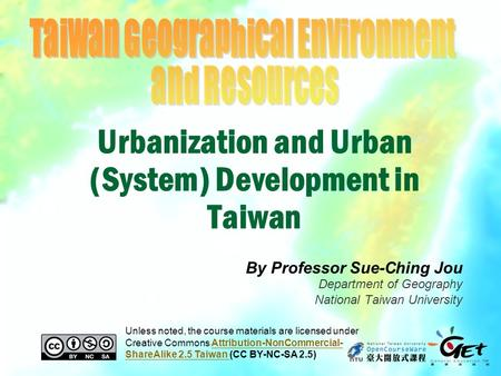 <strong>Urbanization</strong> <strong>and</strong> <strong>Urban</strong> (System) Development in Taiwan By Professor Sue-Ching Jou Department of Geography National Taiwan University Unless noted, the course.