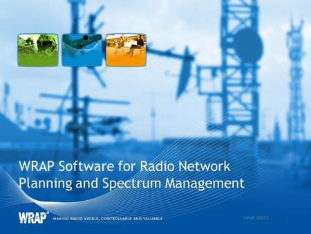 WRAP Software for Radio Network Planning and Spectrum Management 1 WRAP 0983G.