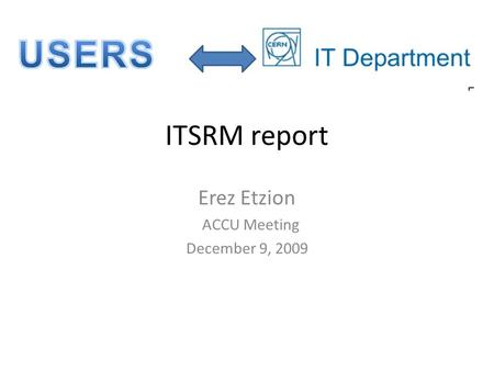 ITSRM report Erez Etzion ACCU Meeting December 9, 2009.
