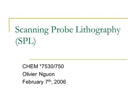 Scanning Probe Lithography (SPL)