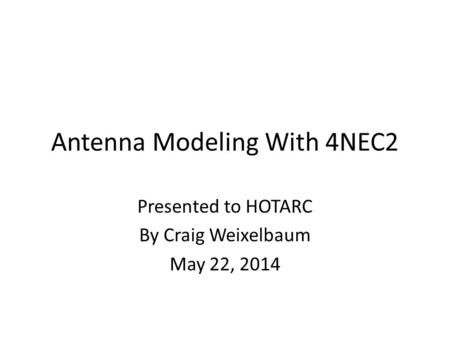 Antenna Modeling With 4NEC2