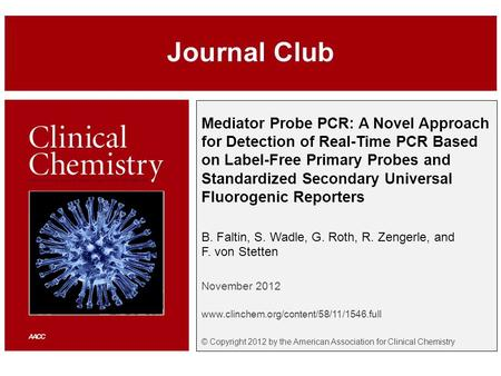 © Copyright 2009 by the American Association for Clinical Chemistry Mediator Probe PCR: A Novel Approach for Detection of Real-Time PCR Based on Label-Free.