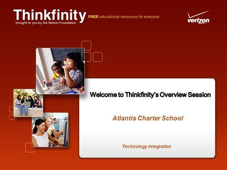 Technology Integration Atlantis Charter School. º Access and use resources from school or home! º 55,000 + FREE educational resources º A partnership.