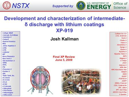 Development and characterization of intermediate- δ discharge with lithium coatings XP-919 Josh Kallman Final XP Review June 5, 2009 NSTX Supported by.