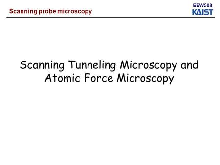 Scanning Tunneling Microscopy and Atomic Force Microscopy