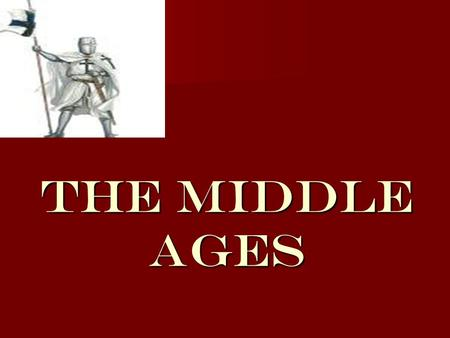 The Middle Ages. Crusades Holy war Holy war –Had to be sanctioned by the pope –Conducted against enemies of Christianity – pilgrimage to Jerusalem (the.