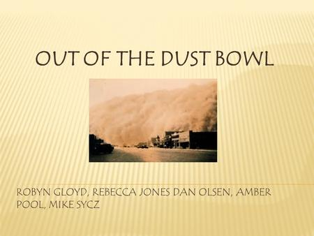 OUT OF THE DUST BOWL. SUMMARY This unit, Out of the Dust: Overcoming hardships, will focus on the multiple ways communities work through hardships, using.