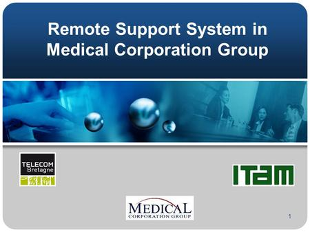 Remote Support System in Medical Corporation Group 1.