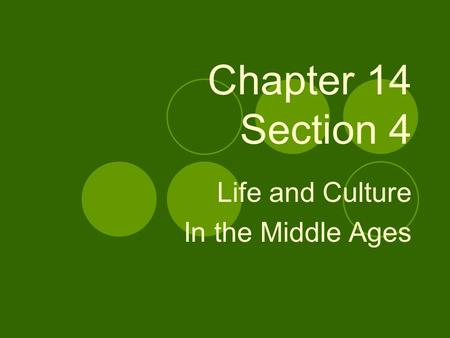Chapter 14 Section 4 Life and Culture In the Middle Ages.
