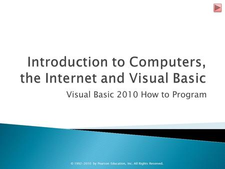 Visual Basic 2010 How to Program © 1992-2010 by Pearson Education, Inc. All Rights Reserved.
