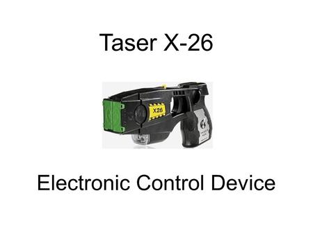 Taser X-26 Electronic Control Device. A Training Presentation of the Brunswick Hills Police Department.
