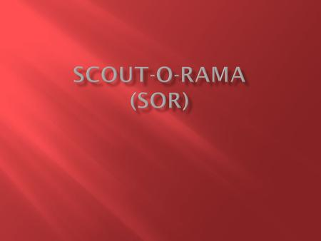 Scout-O-Rama is the annual trade show of Scouting in Orange County that is attended by over 25,000 people. Scouts and their families enjoy a fun-filled.