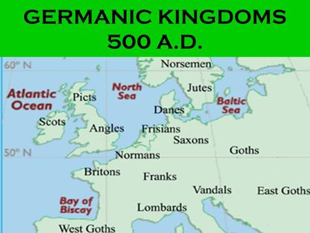 GERMANIC KINGDOMS 500 A.D..