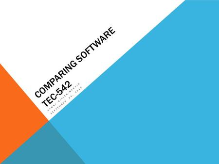 COMPARING SOFTWARE TEC-542 TAWNI GILLEN-MARTIN SEPTEMBER 24, 2014.
