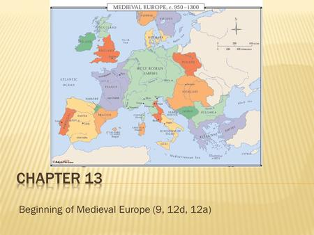 Beginning of Medieval Europe (9, 12d, 12a)