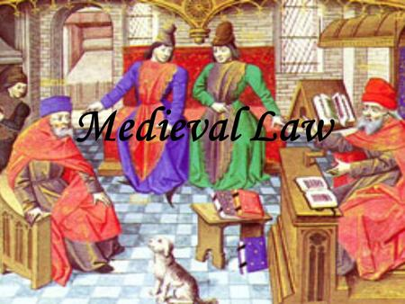 Medieval Law. Ideas for Today What similarities/differences can we see between the Canadian law system and Medieval law? How were people tried back then?