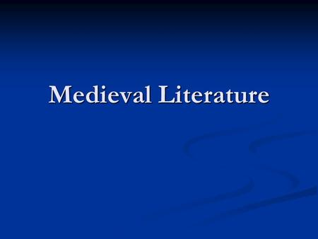 Medieval Literature. Themes of Medieval Literature fall into several major categories which seem to reflect the concerns/focus of life for people in that.
