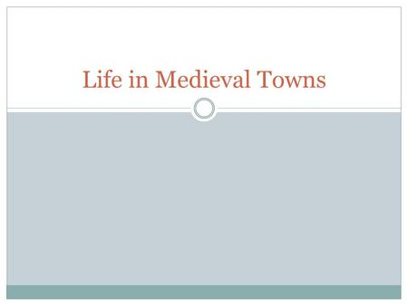 Life in Medieval Towns. Introduction At the start of the Middle Ages, most people lived on Manors in the countryside. By 12 th century, towns were growing.