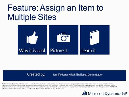 Feature: Assign an Item to Multiple Sites © 2013 Microsoft Corporation. All rights reserved. Microsoft, Windows, Windows Vista and other product names.