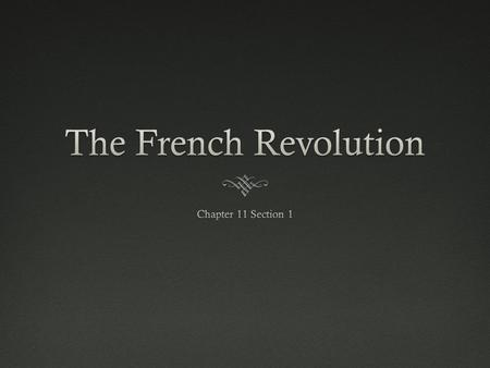 The French RevolutionThe French Revolution  French society changed little since medieval times  FEUDALISM  Laws gave clergy and wealthy landowners.