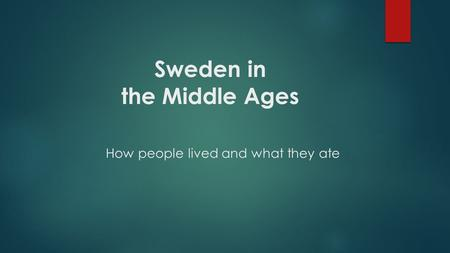 Sweden in the Middle Ages How people lived and what they ate
