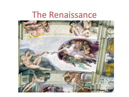 The Renaissance. Classic Works vs. Modern Works The Renaissance Renaissance – means rebirth For Europeans it meant a resurgence or to revisit the classic.