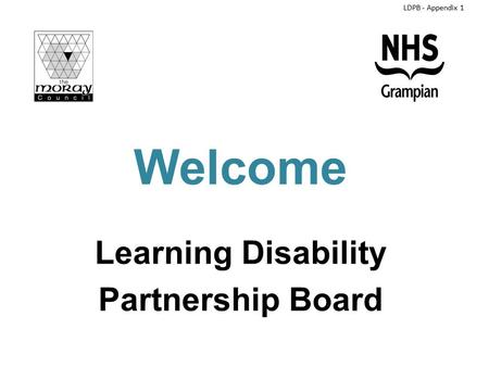 Welcome Learning Disability Partnership Board LDPB - Appendix 1.