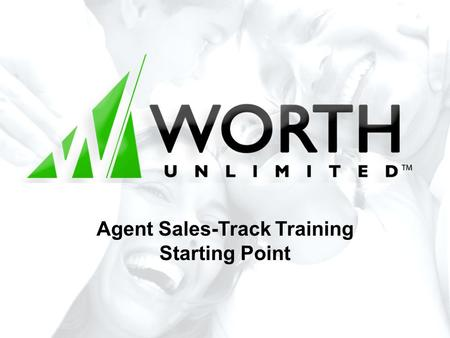 Agent Sales-Track Training Starting Point. What is Sales Track? Sales Track is a detailed and systematic approach to the sale of products, goods, and.