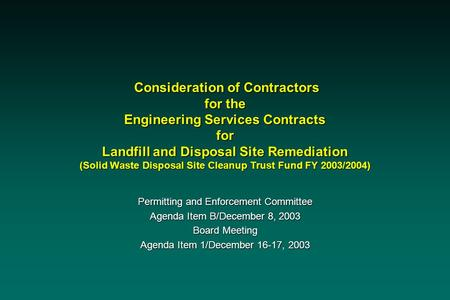 Consideration of Contractors for the Engineering Services Contracts for Landfill and Disposal Site Remediation (Solid Waste Disposal Site Cleanup Trust.