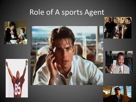 Role of A sports Agent. What is an Agent??? Agents understand the legal concepts behind contracts. Most are attorneys or accountants or both. Attorneys.