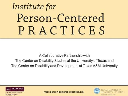 cdd.tamu.edu tcds.edb.utexas.edu A Collaborative Partnership with The Center on Disability Studies at the University.