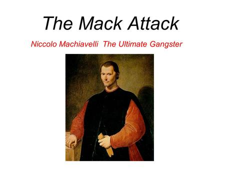 Niccolo Machiavelli The Ultimate Gangster