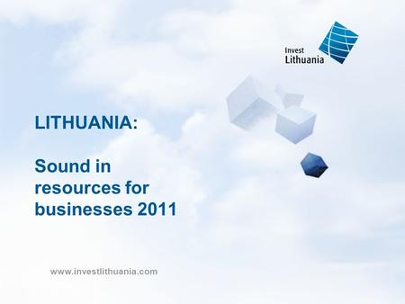 Www.investlithuania.com LITHUANIA: Sound <strong>in</strong> resources for businesses 2011.